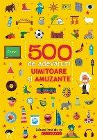 500 de adevăruri uimitoare și amuzante
