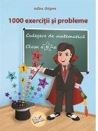 1000 exercitii si probleme. Culegere de matematica pentru clasa a II-a