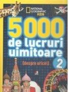 5000 de lucruri uimitoare (despre orice!) vol.2