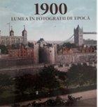 1900. Lumea in fotografii de epoca