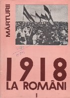 1918 la romani, II - Desavirsirea unitatii national statale a poporului roman