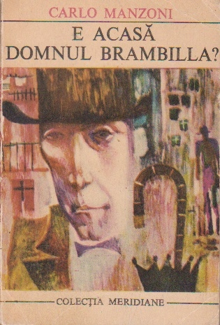 E acasa domnul Brambilla?
