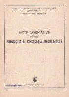 Acte normative privind productia si circulatia ambalajelor