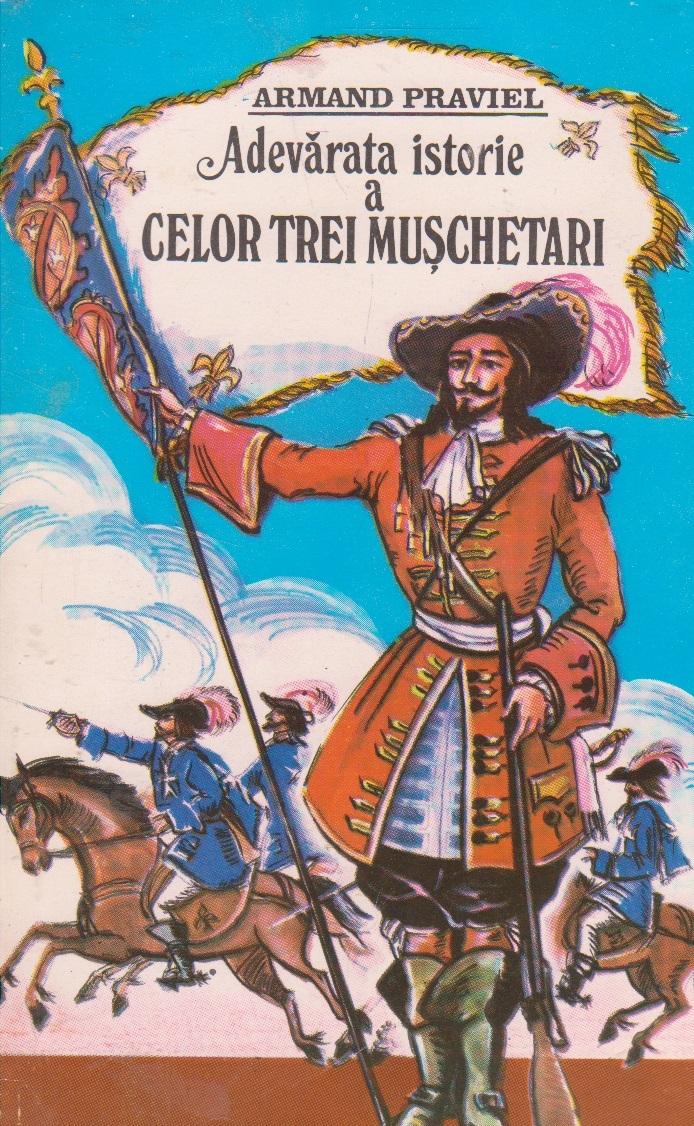 Adevarata istorie a celor trei muschetari