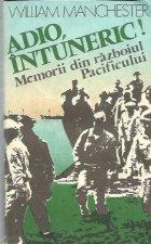 Adio, intuneric! - Memorii din razboiul Pacificului