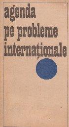 Agenda pe probleme internationale