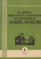 In ajutorul muncitorilor si maistrilor din sectoarele de aschiere a metalelor, 4/1959