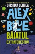 Alex Blue, băiatul extraterestru