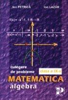 Algebra - Culegere de probleme pentru clasa a IX-a (M1, M2, M3)