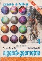 ALGEBRA. GEOMETRIE. CLASA A VII-A. PARTEA I (1999-2000)