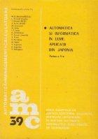 AMC 39 - Automatica si informatica in lume. Aplicatii din Japonia, Partea a II-a - Studii de caz si sinteze originale