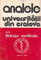Analele Universitatii din Craiova, Seria Stiinte Medicale, Vol. IV-1979