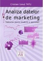 Analiza datelor de marketing. Indrumar pentru studenti si specialisti