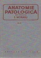 Anatomie patologica, Volumul al III-lea (I. Moraru)