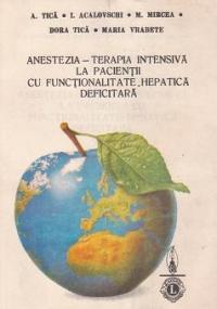 Anestezia - Terapia intensiva la pacientii cu functionalitate hepatica deficitara