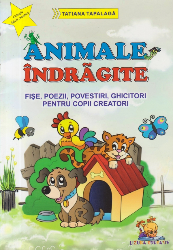 Animale indragite - Fise, poezii, povestiri, ghicitori pentru copii creatori (format A4)