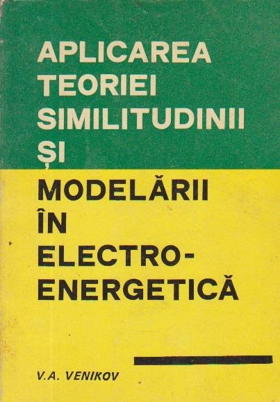 Aplicarea teoriei similitudinii si modelarii in electroenergetica