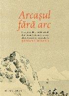 Arcașul fără arc.Poveşti, pilde și vorbe de duh din China, Japonia și Coreea alese, traduse și prefațate de Ștefan Liiceanu
