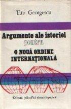 Argumente ale istoriei pentru o noua ordine internationala