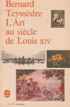 L art au siecle de Louis XIV