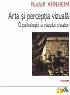 Arta și percepția vizuală: o psihologie a văzului creator