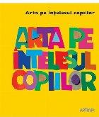 Arta pe înțelesul copiilor. Cartea galbenă