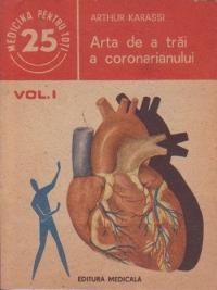 Arta de a trai a coronarianului, Volumul I