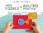 Arte vizuale şi abilităţi practice. Clasa pregătitoare