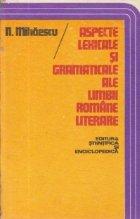 Aspecte lexicale si gramaticale ale limbii romane literare