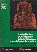 Assimilation et resistance a la culture greco-romaine dans le monde ancien - Travaux de VIe Congres International dEtudes classiques
