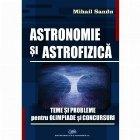 Astronomie si astrofizica. Teme si probleme pentru olimpiade si concursuri