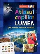Atlasul copiilor: LUMEA