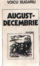 August - Decembrie