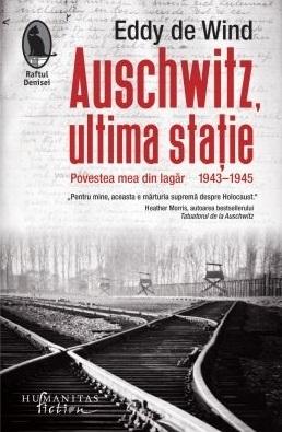 Auschwitz, ultima statie. Povestea mea din lagar (1943-1945)