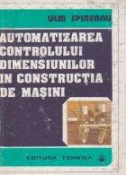 Automatizarea controlului dimensiunilor in constructia de masini