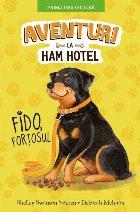 Aventuri la Ham Hotel. Fido, forțosul