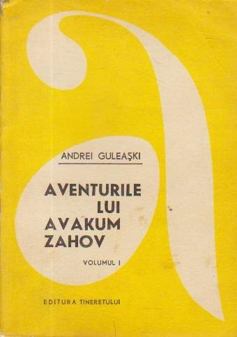 Aventurile lui Avakum Zahov, Volumul I