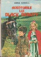 Aventurile lui Black Beauty - viata unui calut, povestita de el insusi