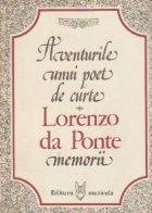 Aventurile unui poet de curte. Memorii (Lorenzo da Ponte)