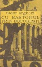 Cu bastonul prin Bucuresti