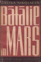 Batalie in mars, Volumul I