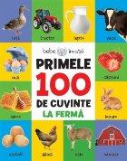Bebe învață. Primele 100 de cuvinte. La fermă