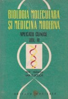 Biologia moleculara si medicina moderna, Volumul al II-lea - Aplicatii clinice