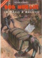 Bob Morane - La Malle a Malices