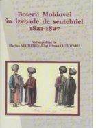 Boierii Moldovei in izvoade de scutelnici 1821-1827