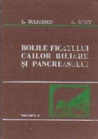 Bolile ficatului, cailor biliare si pancreasului, Volumul al II - lea