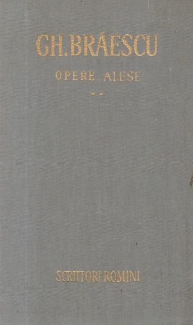 Gh. Braescu - Opere alese, Volumul al II-lea