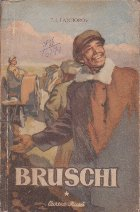 Bruschi, Volumul I