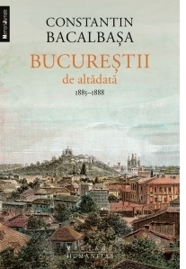 Bucurestii de altadata (vol. III). 1885-1888