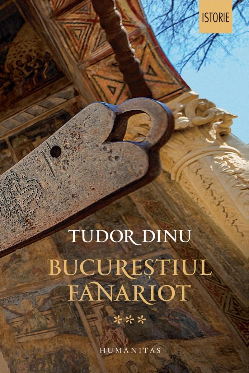 Bucureștiul fanariot.Viață cotidiană, divertisment, cultură